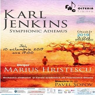 Filarmonica Oltenia Craiova – Deschiderea Stagiunii 2019/2020 : Symphonic Adiemus de Karl Jenkins – o lume sonora fantastica