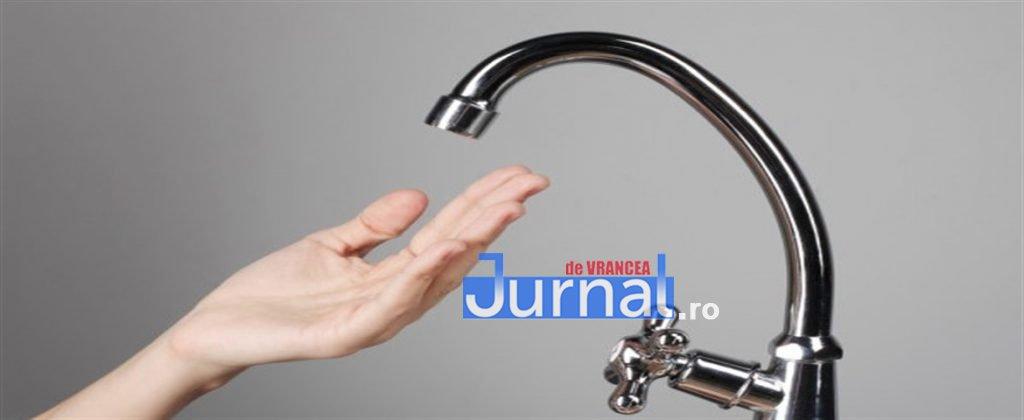 Mai multe zone din Focșani vor rămâne fără apă până la ora 16.00