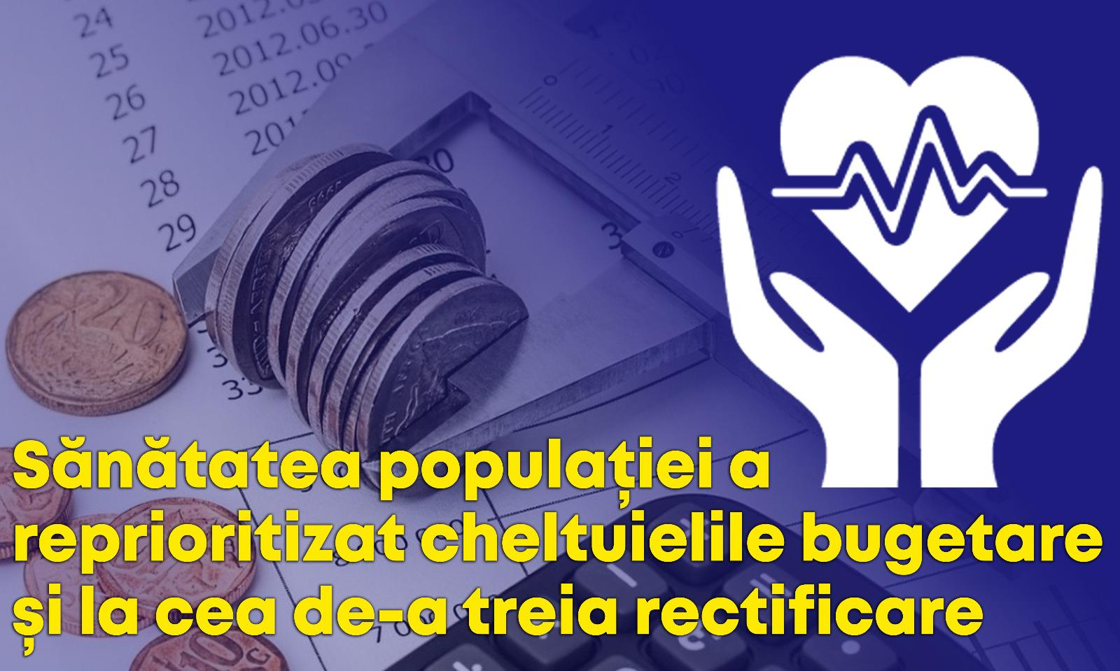 Sănătatea populației a reprioritizat cheltuielile bugetare și